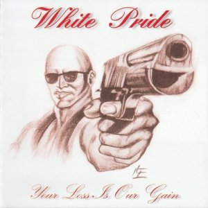 White Pride - Your loss is Our Gain (1999) LOSSLESS