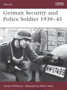 German Security and Police Soldier 1939-45 (Osprey Warrior 61)