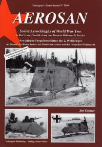 Aerosan Soviet Aero-Sleighs of World War Two in Red Army, Finnish Army and German Wehrmacht Service (Tankograd Soviet Special №2010)