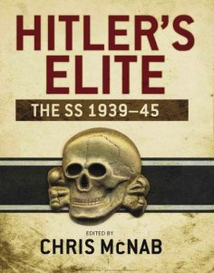 Hitler's Elite: The SS 1939-1945 (Osprey General Military)