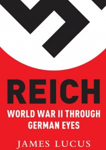 Reich: World War II Through German Eyes (Osprey Digital General)