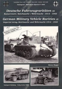 German Military Vehicle Rarities (2): Imperial Army, Reichswer and Wehrmaht 1914-1945 (Tankograd Wehrmacht Special №4002)