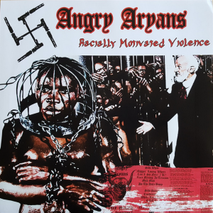 Angry Aryans ‎- Racially Motivated Violence (2017)