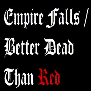 Empire Falls & Better Dead Than Red - Live