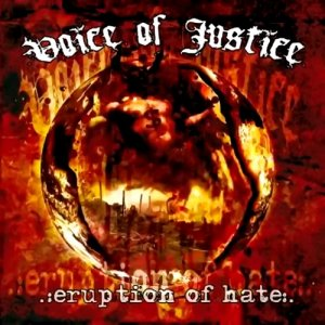 Voice Of Justice ‎- Eruption Of Hate (2017)