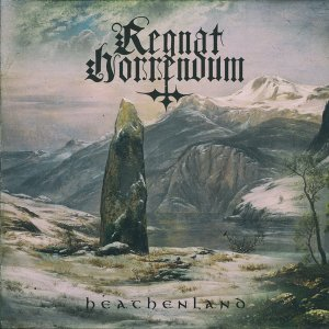 Regnat Horrendum - Heathenland (2018)