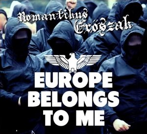 Romantikus Eroszak ‎- Europe Belongs To Me (2017)