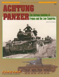 Achtung Panzer: The German Invasion of France and the Low Countries