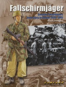 Fallschirmjäger: German Paratroopers from Glory to Defeat 1939-1945 (Concord 6505)