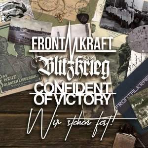 Frontalkraft / Blitzkrieg / Confident of Victory - Wir Stehen Fest! (2018) LOSSLESS