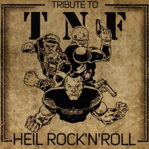 Tribute to T.N.F. - Heil Rock'N'Roll (2017)