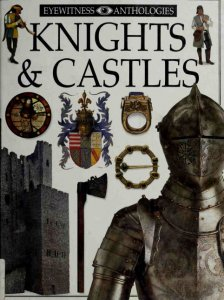 Knights & Castles (DK Eyewitness Anthologies)