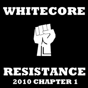 Whitecore Resistance Chapter I (2010)
