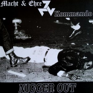 Macht & Ehre and Kommando - Nigger Out! (2018)