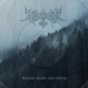 Hedninger - Blood, Mead, And Metal (2018)