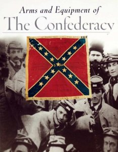Arms and Equipment of the Confederacy