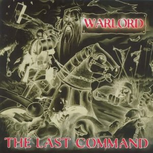 Warlord - The Last Command (2006 / 2014)