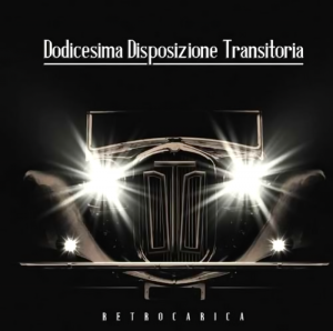 Dodicesima Disposizione Transitoria - Retrocarica (2013)