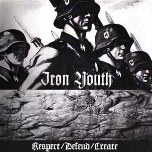 Iron Youth - Respect / Defend / Create (2010)