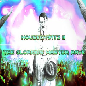 Housechwitz - The Glorious Master Rave (2018)