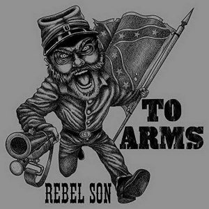 Rebel Son - To Arms (2018)