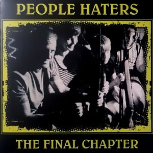People Haters ‎- The Final Chapter (2018)