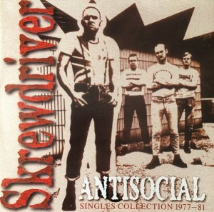 Skrewdriver ‎– Antisocial - Singles Collection 1977-1981 (LOSSLESS)