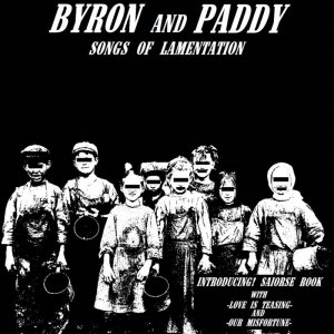 Byron and Paddy - Songs of Lamentation (2018)