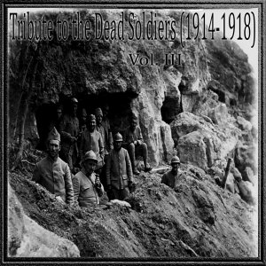 Tribute To The Dead Soldiers (1914-1918) vol. III (2009)