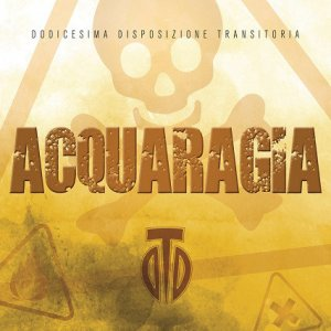 Dodicesima Disposizione Transitoria (DDT) - Acquaragia (2018)