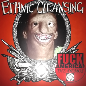 Ethnic Cleansing & Stuka – Fuck America! - The Demos (2019)