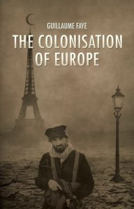 The Colonisation of Europe - Guillaume Faye (2016)