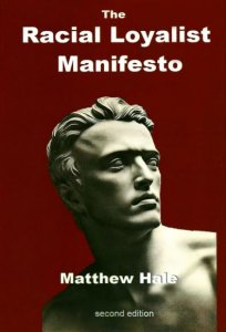 The Racial Loyalist Manifesto - Matthew Hale (2016)