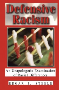 Defensive Racism - Edgar J. Steele (2005)