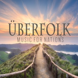 Uberfolk - Music for Nations (2019)