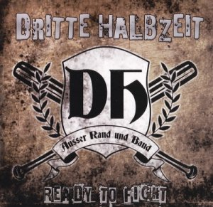 Dritte Halbzeit - Ready To Fight (2018)