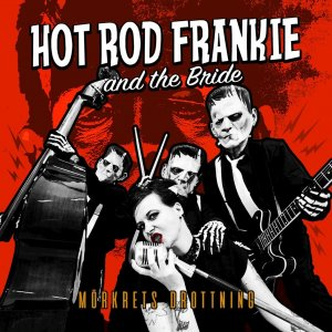 Hotrod Frankie and the Bride - Morkrets Drottning (2019)
