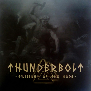 Thunderbolt - Twilight Of The Gods (2019)