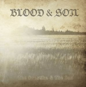 Blood & Soil - The Swastika & The Sun (2018)