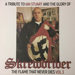 A Tribute To Ian Stuart And The Glory Of Skrewdriver - The Flame That Never Dies vol. 3 (2020)