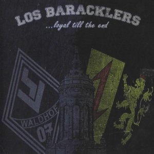 Los Baracklers - Loyal Till The End (2017)