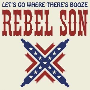Rebel Son - Let's Go Where There's Booze (2020)