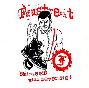 Faustrecht - Skinheads Will Never Die! (2020)
