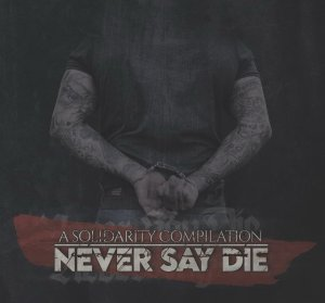Never Say Die - A Solidarity Compilation (2020)