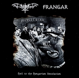 Aktion T4 & Frangar - Hail to the Hungarian Revolution (2020)